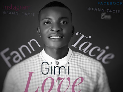 (Music) Fann Tacie - Gimi Love