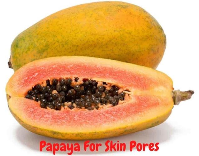Papaya For Skin Pores