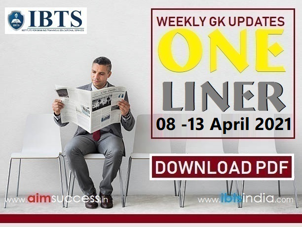 Weekly Current Affairs pdf (08th April - 13th April 2021): Download Here Now
