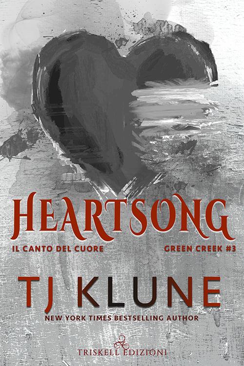"""Libri in uscita: """"Heartsong - Il canto del cuore"""" (Serie Green Creek #3) di TJ Klune"""