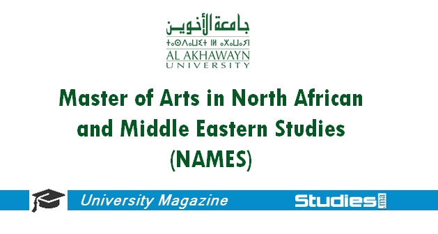 Master of Arts in North African and Middle Eastern Studies (NAMES) - Al Akhawayn University  Ifrane