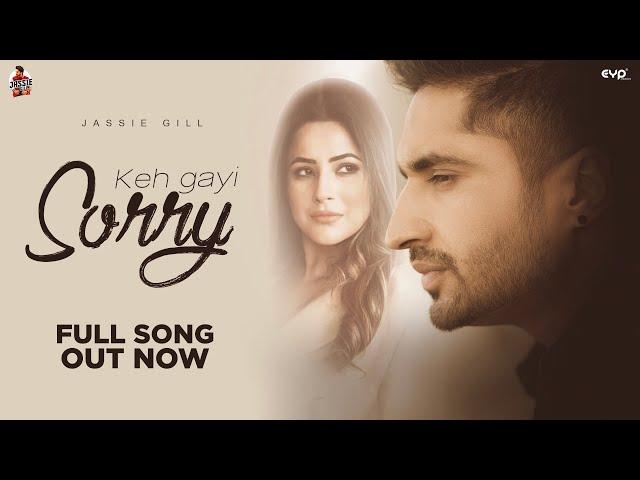 Keh Gayi Sorry Song Lyrics - Jassi Gill and Shehnaaz Gill