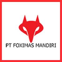 Lowongan Kerja PT Foximas Mandiri Terbaru 2020
