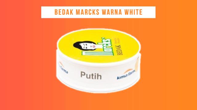 Bedak Marcks Warna White yang cocok untuk kulit berjerawat