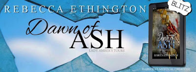 Dawn of Ash Release Day Blitz with Rebecca Ethington!