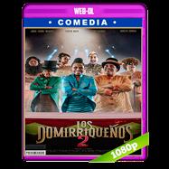 Los Domirriqueños 2 (2019) WEB-DL 1080p Latino