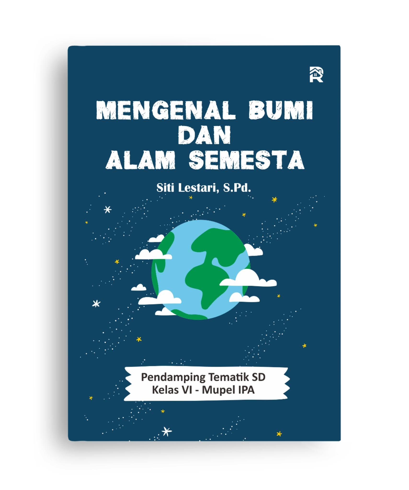 Mengenal Bumi dan Alam Semesta (Pendamping Tematik SD Kelas VI - Mupel IPA)