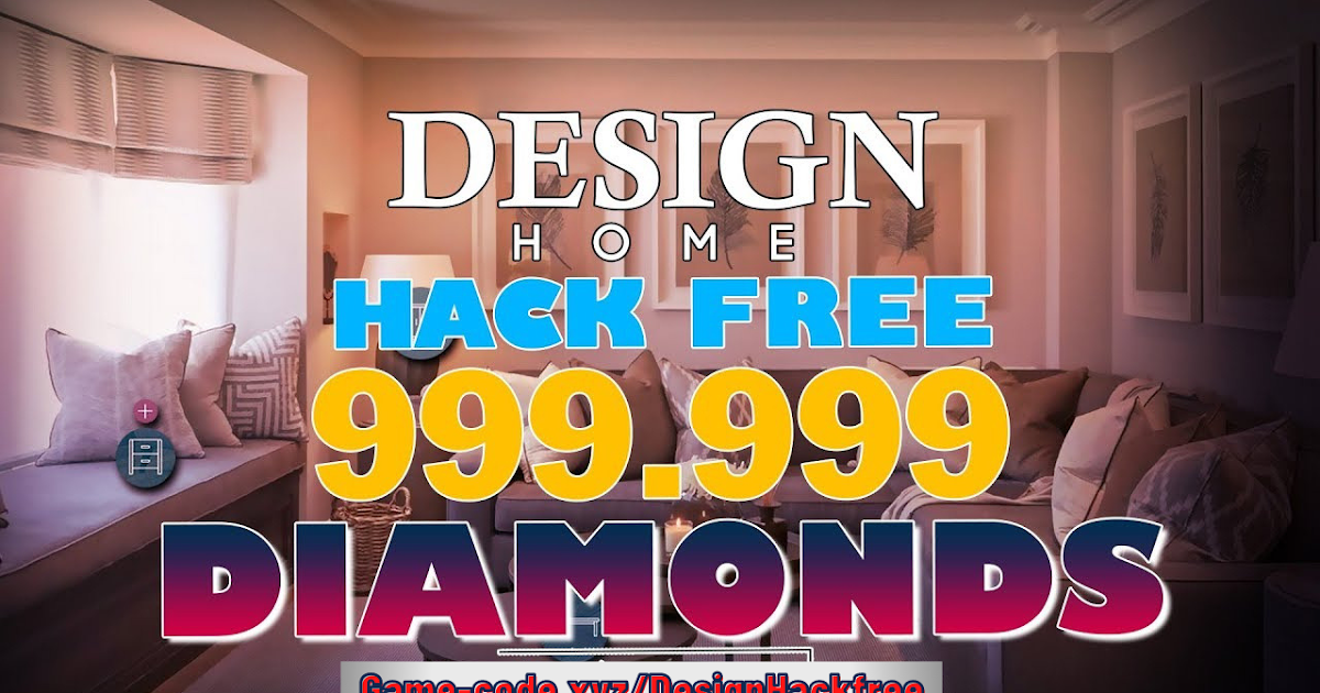 [[LEGIT]] Design Home Hack 2021 Unlimited 99999 Free Diamonds