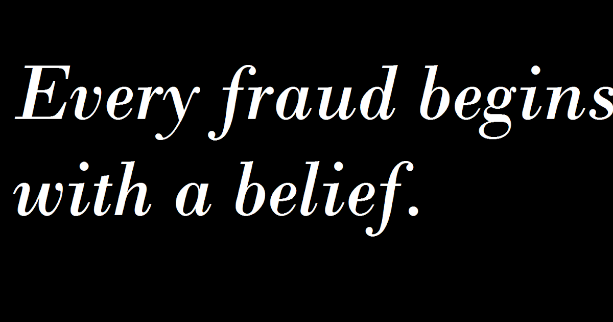 Quotes To Learn And Inspire And The Best Funny Jokes Every Fraud Begins With A Belief