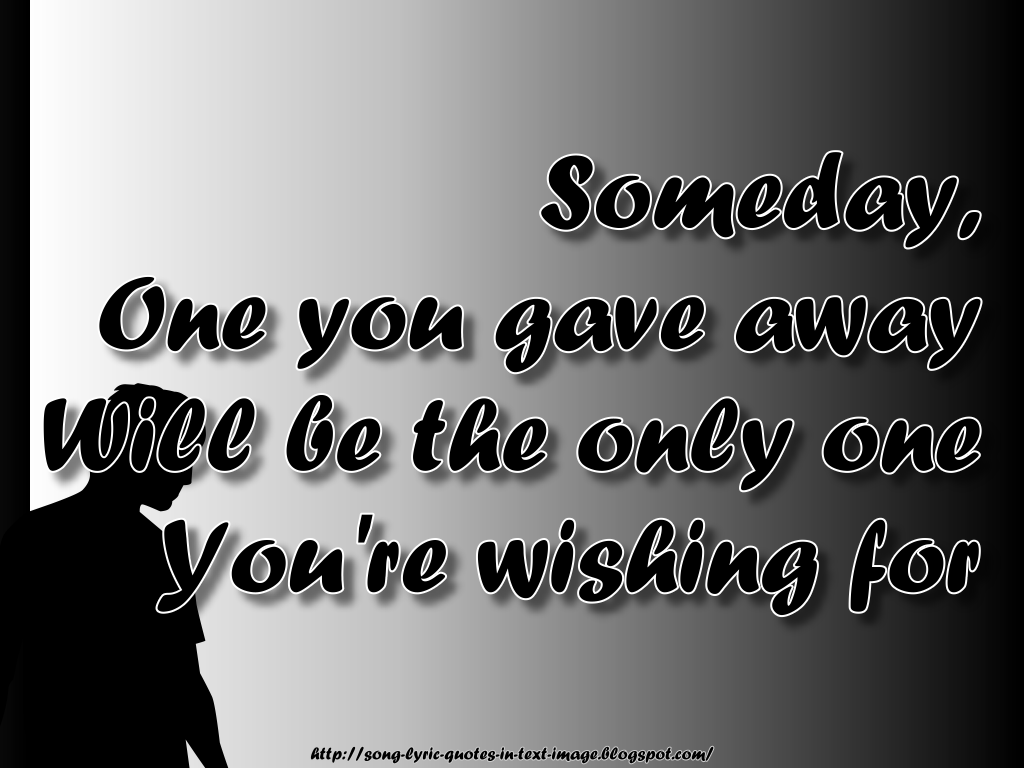 Song Lyric Quotes In Text Image: Someday