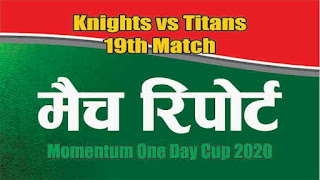 Who will win Today 19th match Knights vs Titans South Africa Domestic 2020