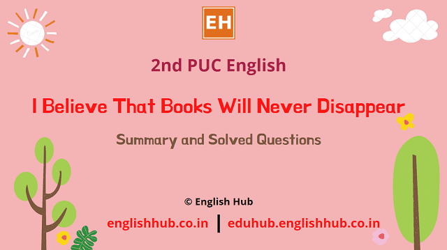2nd PUC English: I Believe That Books Will Never Disappear