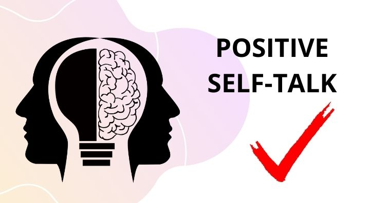 Positive self-talk help you to live a happy live in home