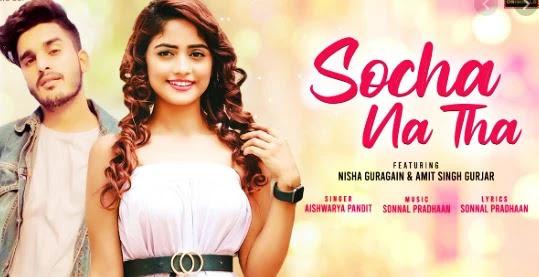 Socha Na Tha Lyrics | Aishwarya Pandit | Anurag Bedi