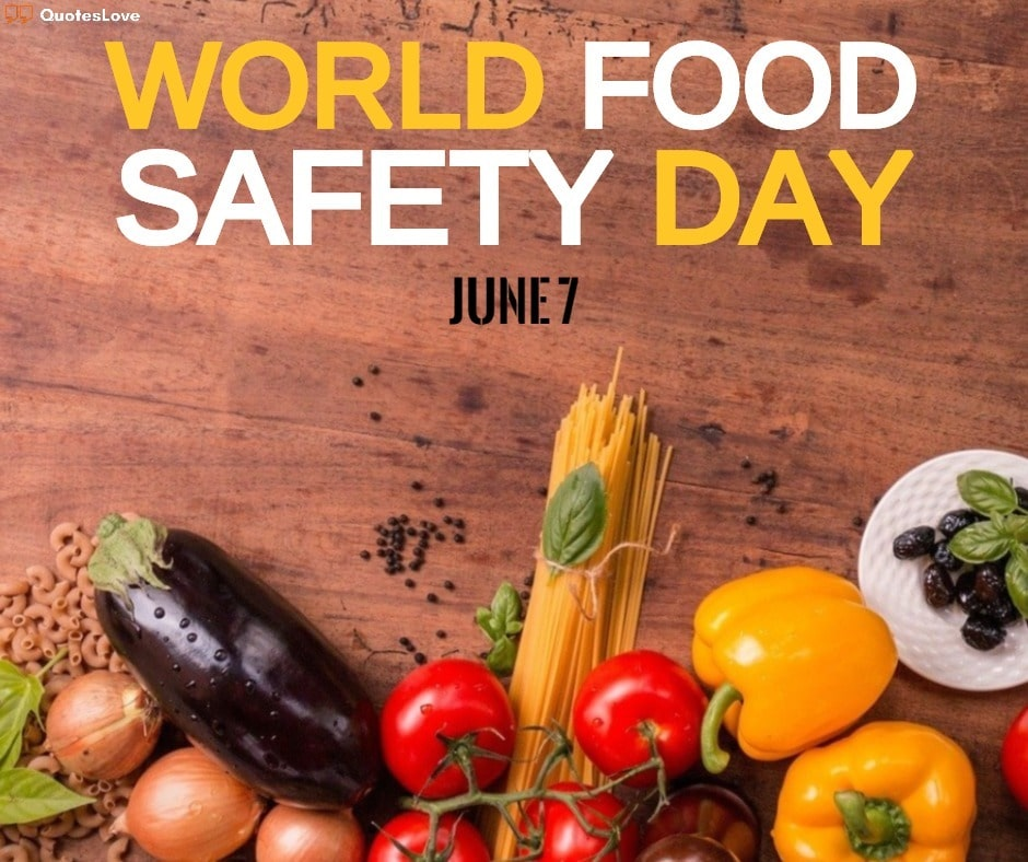 World Food Safety Day Quotes, Slogans, Images, Pictures, Photo, Poster, Wallpaper