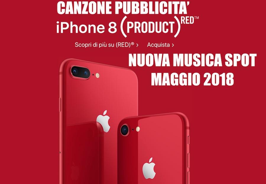 Canzone Pubblicità iPhone 8 RED 2018, Titolo e Cantante