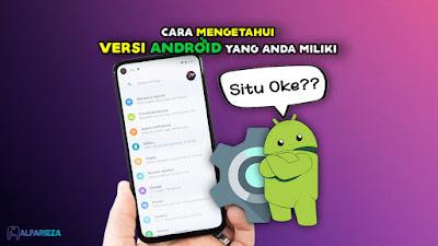 Cara-Mengetahui-Versi-Android-Yang-Anda-Miliki