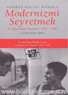 Andras Balint Kovacs - Modernizmi Seyretmek - Avrupa Sanat Sineması 1950-1980