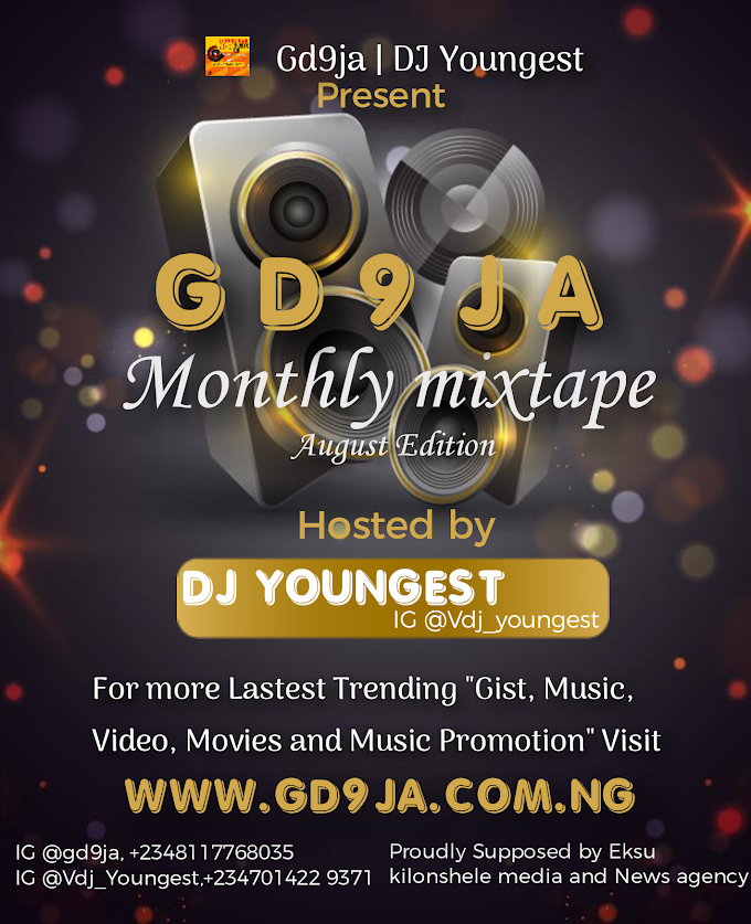 Gd9ja Ft. DJ Youngest – GD Monthly Mixtape (August Edition)