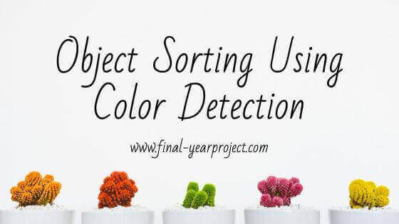 Instrumentation Project on Object Sorting Using Color Detection