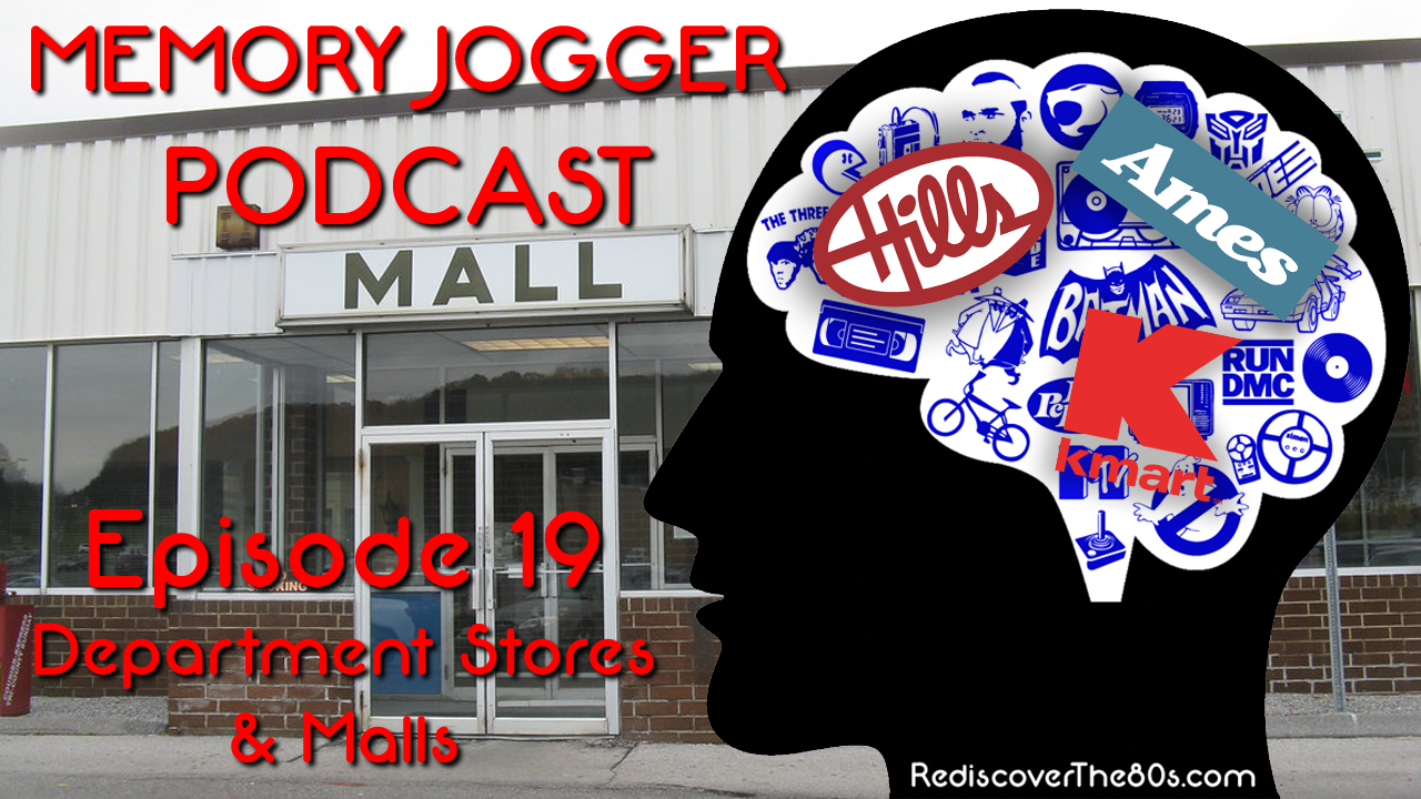 Memory Jogger Podcast 19: Department Stores and Malls