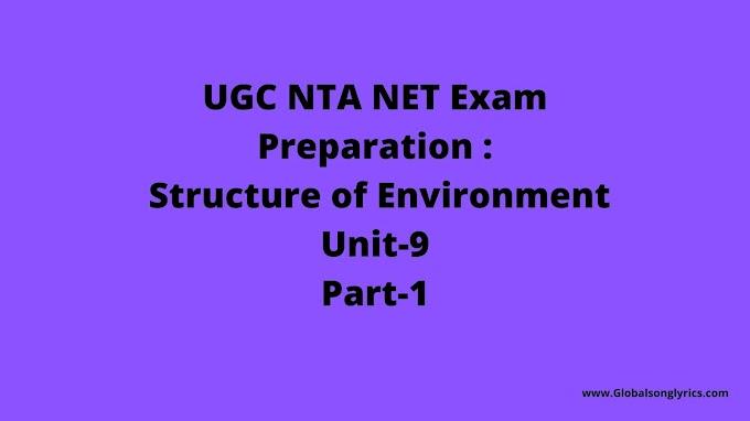 UGC NTA NET Exam Preperation : Structure of Environment |Unit-9| Part-1|