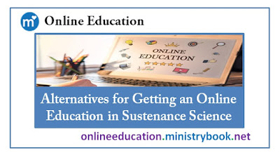 Alternatives for Getting an Online Education in Sustenance Science