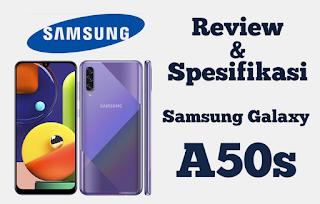 Review dan Spesifikasi Samsung galaxy A50s dengan Kelebihannya