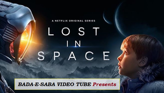 BAD-E-SABA Presents - Lost in Space Season 1 Episode 1 Watch Online In HD