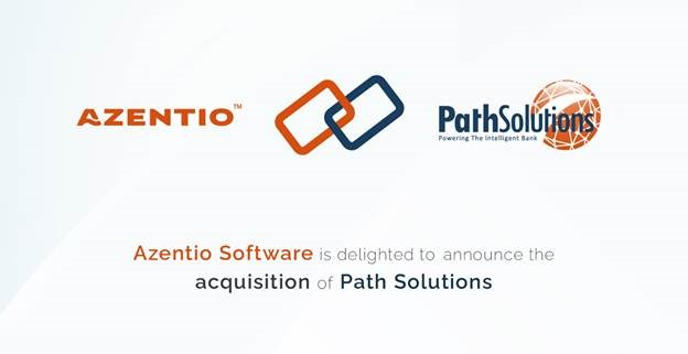 AZENTIO SOFTWARE TO ACQUIRE SOFTWARE ASSETS FROM PATH SOLUTIONS, A LEADING CORE BANKING SOFTWARE PROVIDER