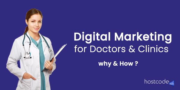 digital marketing for doctors, healthcare service, clinics,hospital,hostcodelab.com