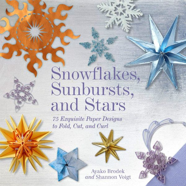 cover of Snowflakes, Sunbursts, and Stars, a paper craft book, with images of origami, kirigami, and quilled examples