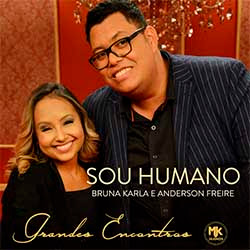 Baixar Música Gospel Sou Humano - Anderson Freire, Bruna Karla Mp3