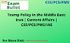 Trump Policy in the Middle East: Iran | Current Affairs | CSS/PCS/PMS/IAS