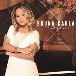 Baixar CD Gospel Incomparável - Bruna Karla Mp3