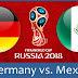 مشاهدة مباراة المانيا والمكسيك اليوم 2018 بث مباشر يلا شوت YOUTUBE