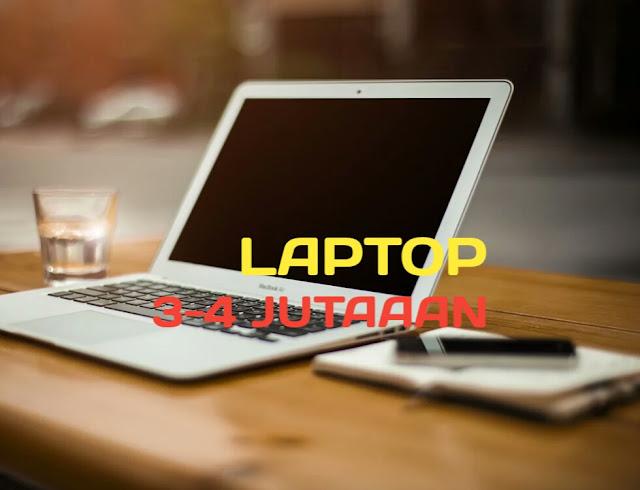Rekomendasi laptop harga 3-4 jutaan terbaik