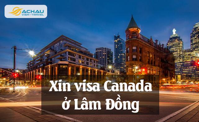 Xin visa Canada ở Lâm Đồng