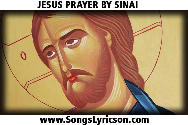 यीशु प्रार्थना JESUS PRAYER LYRICS BY SINAI