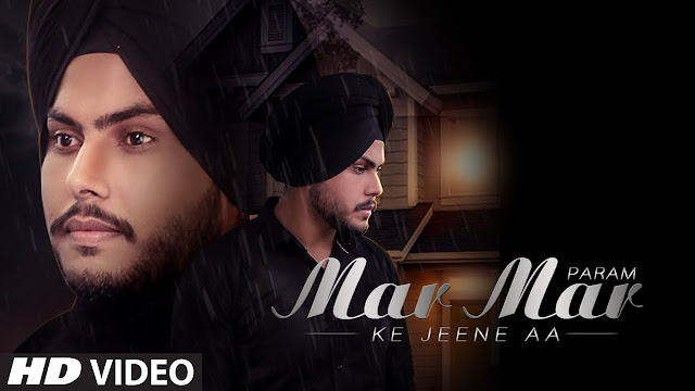 Song  :  Mar Mar Ke Jeene Aa  Song Lyrics Singer  :  Param Lyrics  :  Rummi Dodher  Music  :  Amzee Sandhu Director  :  Inder Sekhon