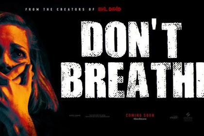 Sinopsis Don't Breathe, Kisah Perampok yang Terjebak di Rumah Orang Buta