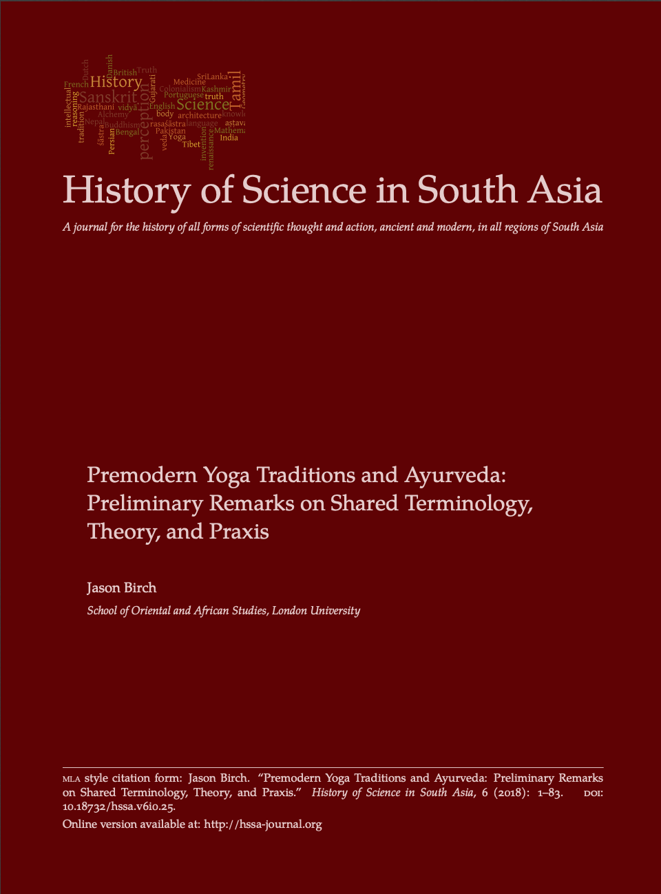 Premodern Yoga Traditions and Ayurveda: Preliminary Remarks on Shared Terminology, Theory and Praxis.