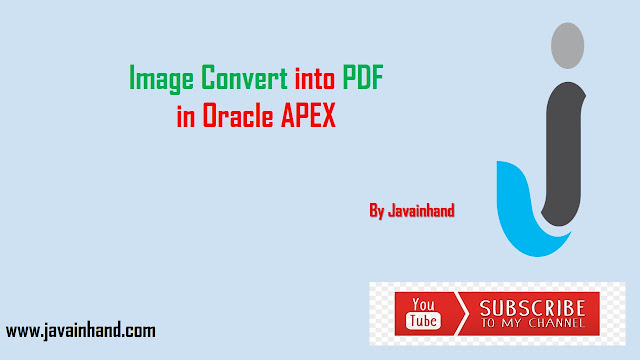 Oracle APEX Tutorial - Image Convert into PDF in Oracle Apex