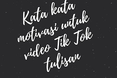 kata kata motivasi untuk video tik tok tulisan