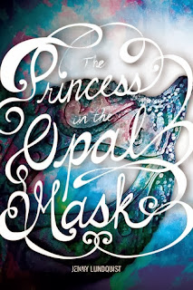 'The Princess in the Opal Mask' by Jenny Lundquist. Review of the 2013 YA novel from RP Kids. All review text © Rissi JC