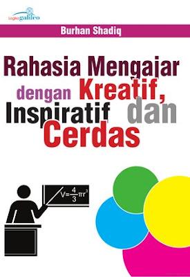 Rahasia Mengajar dengan Kreatif, Inspiratif, dan Cerdas by Mirna Amir Pdf