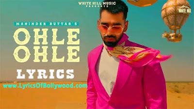 Ohle Ohle Song Lyrics   Maninder Buttar   MixSingh   Jugni