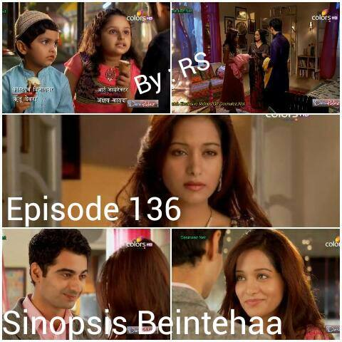 Sinopsis Beintehaa Episode 136
