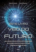 Este Livro Veio do Futuro (Marie D. Jones, Larry Flaxman)
