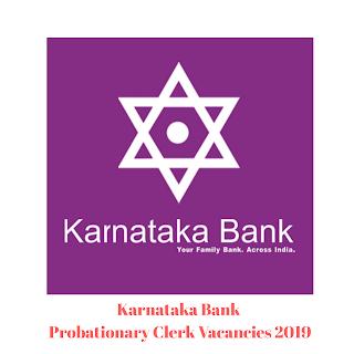 Karnataka Bank Probationary Clerk Vacancies 2019